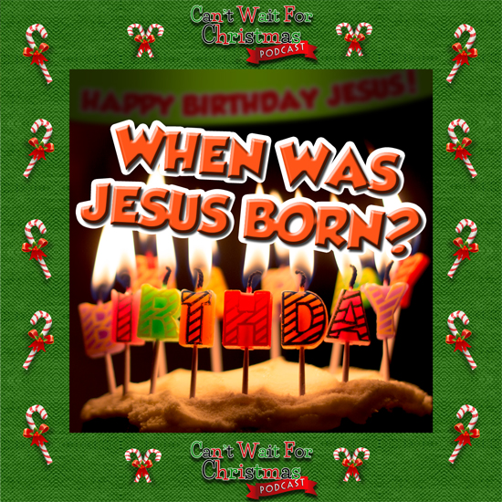 Christmas Birthday Image.Cwfc 025 Jesus Birthday And Warm Weather Christmas Songs