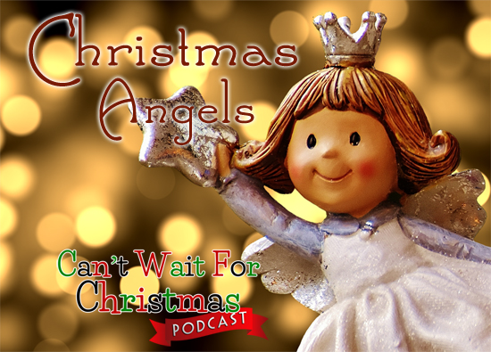 Angel Of Christmas.Cwfc 037 Christmas Angels Can T Wait For Christmas