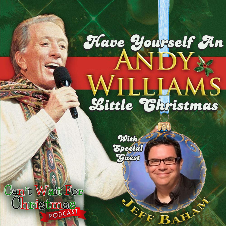 CWFC 042 – Have Yourself an Andy Williams Little Christmas (With ...