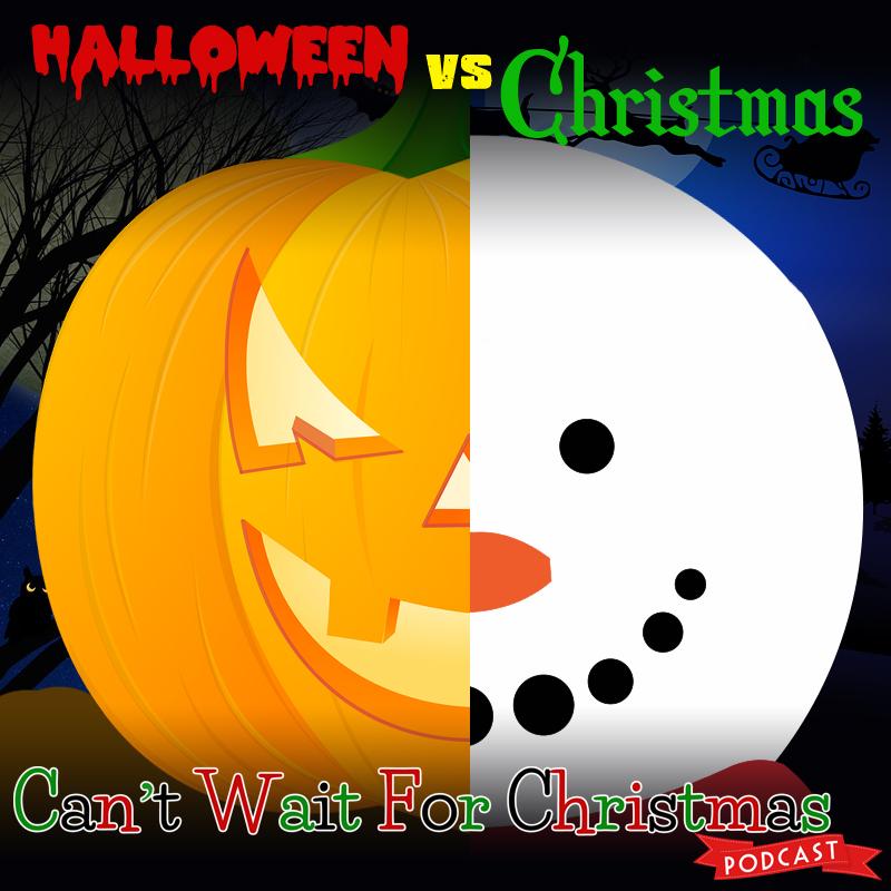 Halloween And Christmas.Cwfc 043 Halloween Vs Christmas Can T Wait For Christmas