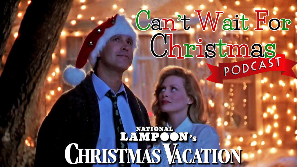 Chevy Chase Christmas Vacation.Cwfc 055 National Lampoon S Christmas Vacation Can T